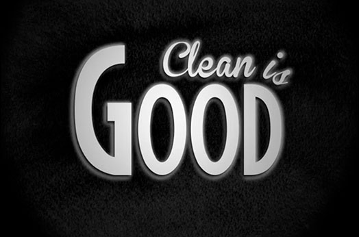 Clean is good